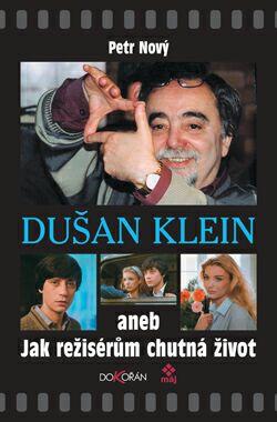 Obalka Dušan Klein aneb Jak režisérům chutná život
