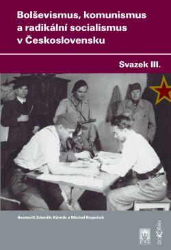Obalka Bolševismus, komunismus a radikální socialismus v Československu III