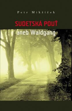 Obalka Sudetská pouť aneb Waldgang