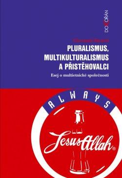 Obalka Pluralismus, multikulturalismus a přistěhovalci