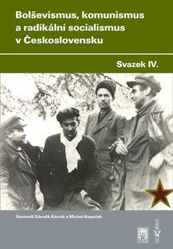 Obalka Bolševismus, komunismus a radikální socialismus v Československu IV.