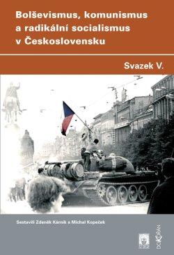 Obalka Bolševismus, komunismus a radikální socialismus v Československu V.