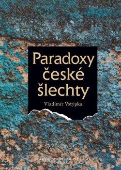 Obalka Paradoxy české šlechty