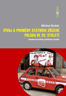 Obalka Vývoj a proměny státního zřízení Polska ve 20. století