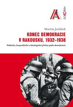 Obalka Konec demokracie v Rakousku 1932-1938