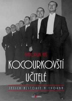 Obalka Kocourkovští učitelé, jejich historie a tvorba