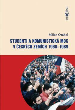 Obalka Studenti a komunistická moc v českých zemích 1968 - 1989