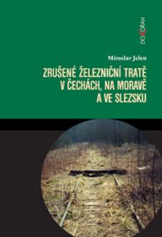 Obalka Zrušené železniční tratě v Čechách, na Moravě a ve Slezsku