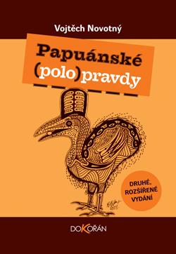 Obalka Papuánské (polo)pravdy. Druhé, rozšířené  vydání
