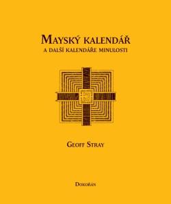 Obalka Mayský kalendář a další kalendáře minulosti