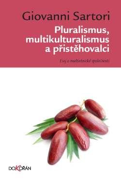 Obalka Pluralismus, multikulturalismus a přistěhovalci. Druhé vydání
