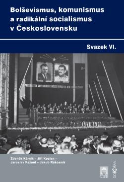 Obalka Bolševismus, komunismus a radikální socialismus v Československu VI.