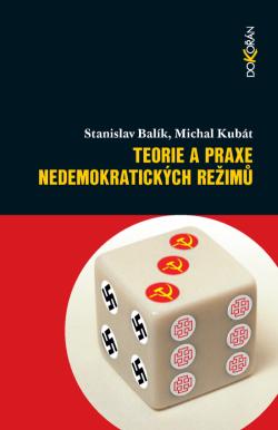 Obalka Teorie a praxe nedemokratických režimů. Druhé, přepracované a rozšířené vydání