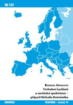 Obalka Vrcholoví šachisté a sovětská společnost - případ Michaila Botvinnika