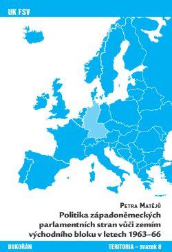 Obalka Politika západoněmeckých parlamentních stran vůči zemím východního bloku v letech 1963-66. Elektronické vydání
