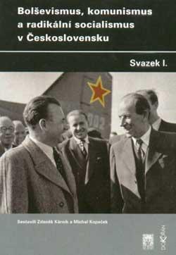 Obalka Bolševismus, komunismus a radikální socialismus v Československu I.