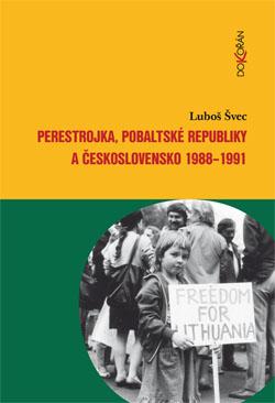 Obalka Perestrojka, pobaltské republiky a Československo 1988-1991. Elektronické vydání