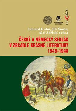 Obalka Český a německý sedlák v zrcadle krásné literatury 1848-1948