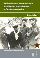 Bolševismus, komunismus a radikální socialismus v Československu IV.