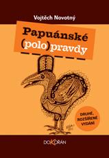 Papuánské (polo)pravdy. Druhé, rozšířené  vydání