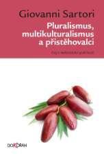 Pluralismus, multikulturalismus a přistěhovalci. Druhé vydání