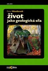 Život jako geologická síla