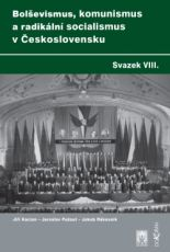 Bolševismus, komunismus a radikální socialismus v Československu VIII.